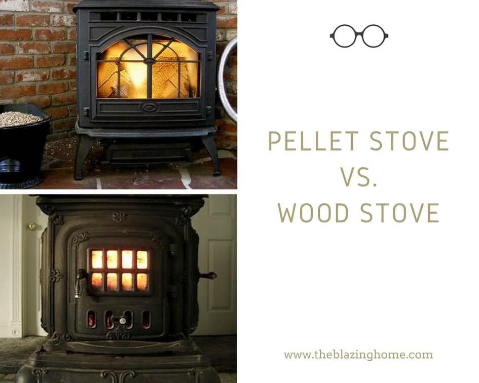 Pellet stove Vs Wood stove