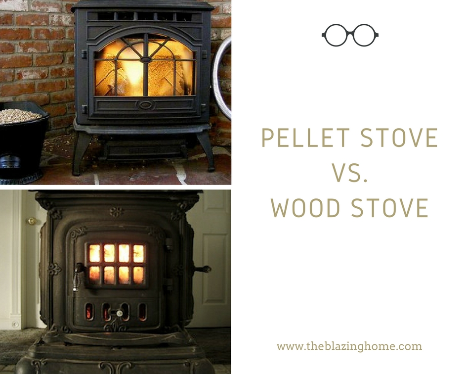 Pellet Stove Vs.Gas Stove - Pellet Stove Vs Wood Stove : Which Is Perfect For Home