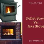 Pellet Stove Vs.Gas Stove